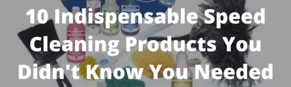 10 Speed Cleaning Products You Didn't Know You Needed